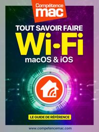 Wifi : Tout savoir faire - pour macOS et iOS