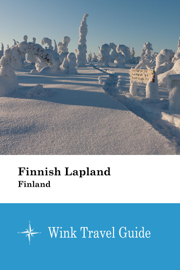 Finnish Lapland (Finland) - Wink Travel Guide