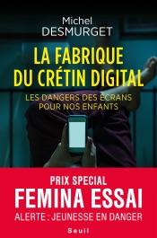 Download La fabrique du crétin digital - Les dangers des écrans pour nos enfants