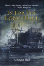 In For The Long Haul: First Fleet Voyage & Colonial Australia