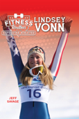 Fitness Routines of the Lindsey Vonn
