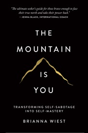 The Mountain Is You - Brianna Wiest by  Brianna Wiest PDF Download