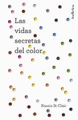 Las vidas secretas del color
