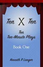 Ten By Ten: Ten Ten-Minute Plays, Book 1