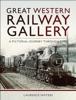Great Western: Railway Gallery