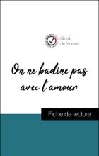 Analyse De L'œuvre : On Ne Badine Pas Avec L'amour (résumé Et Fiche De Lecture Plébiscités Par Les Enseignants Sur Fichedelecture.fr)