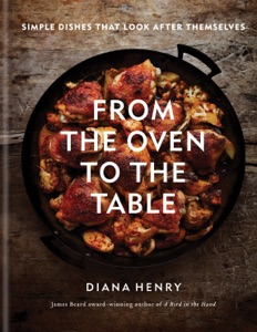 From the Oven to the Table by Diana Henry Book Cover