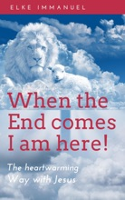 When the end comes - I am here