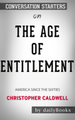 The Age of Entitlement: America Since the Sixties by Christopher Caldwell: Conversation Starters