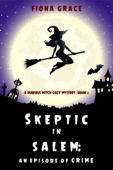 Skeptic in Salem: An Episode of Crime (A Dubious Witch Cozy Mystery—Book 2) Book Cover