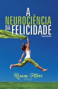 A Neurociência da Felicidade Book Cover