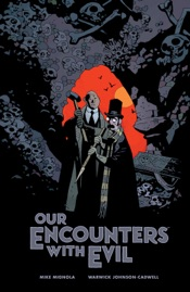 Download and Read Online Our Encounters with Evil: Adventures of Professor J.T. Meinhardt and His Assistant Mr. Knox