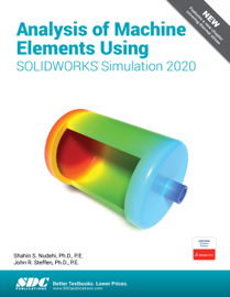 Analysis of Machine Elements Using SOLIDWORKS Simulation 2020