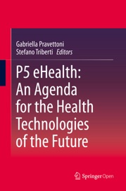 P5 Ehealth An Agenda For The Health Technologies Of The Future