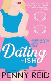 Dating-Ish - Penny Reid by  Penny Reid PDF Download