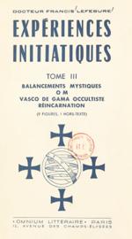 Expériences initiatiques (3). Balancements mystiques, OM, Vasco de Gama occultiste, réincarnation