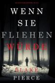 Wenn Sie Fliehen Würde (Ein Kate Wise Mystery--Buch 5)