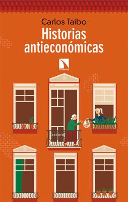 Carlos Taibo - Historias antieconómicas book