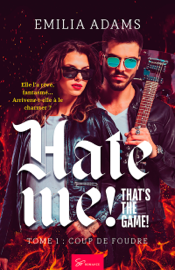 Hate me! That's the game! - Tome 1 Par Hate me! That's the game! - Tome 1