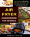Air Fryer Cookbook For Newbies