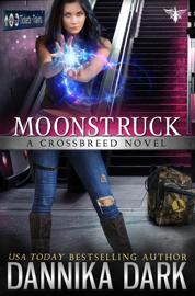 Moonstruck - Dannika Dark book summary
