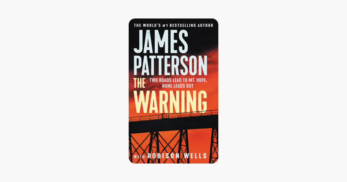 The Warning - James Patterson & Robison Wells