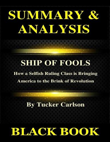Black Book - Summary & Analysis :Ship of Fools By Tucker Carlson