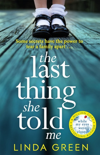 The Last Thing She Told Me - Linda Green