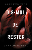 Download and Read Online Dis-moi de rester