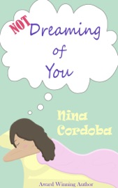 Not Dreaming Of You A Romantic Comedy