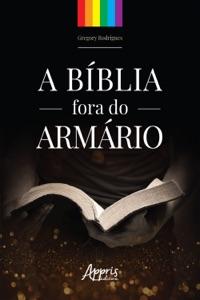 A Bíblia Fora do Armário Book Cover