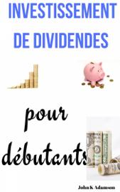 Investissement de dividendes pour débutants