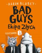 Bad Guys. Ekipa Złych Odcinek 1