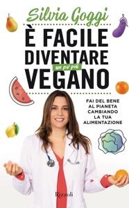 È facile diventare un po' più vegano da Silvia Goggi Copertina del libro