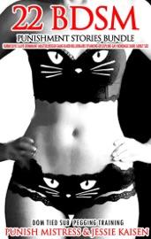 22 BDSM Punishment Stories Bundle – Submissive Slave Dominant Master, Rough Gang, Hard Billionaire Spanking Discipline, Gay Bondage Dark Adult Sex