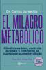 El milagro metabólico - Carlos Alberto Jaramillo Trujillo