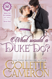 What Would a Duke Do? - Collette Cameron book summary
