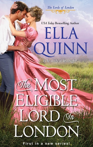 Ella Quinn - The Most Eligible Lord in London