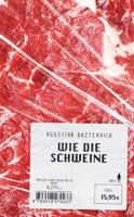 Agustina Bazterrica & Matthias Strobel - Wie die Schweine artwork