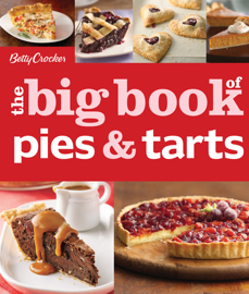 Betty Crocker: The Big Book of Pies and Tarts