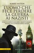 L'uomo che fece perdere la guerra ai nazisti Book Cover