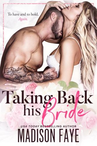 Madison Faye - Takign Back His Bride