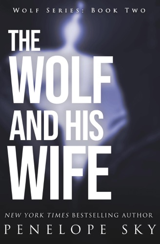 Penelope Sky - The Wolf and His Wife
