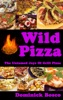 Wild Pizza: The Untamed Joy Of Grill Pizza