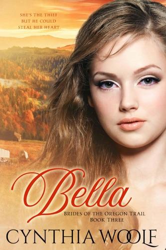Cynthia Woolf - Bella, Brides of the Oregon Trail - German version