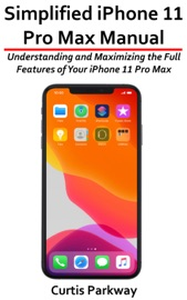 Simplified iPhone 11 Pro Max Manual
