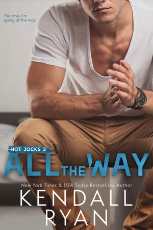 All the Way - Kendall Ryan