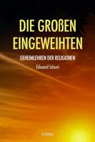 Édouard Schuré & Marie Steiner - Die Großen Eingeweihten: Geheimlehren der Religionen artwork