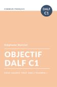Objectif DALF C1 Book Cover