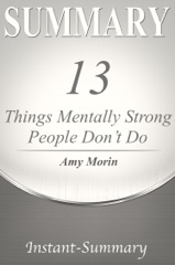 13 Things Mentally Strong People Don't Do Summary